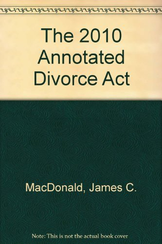 The 2010 Annotated Divorce Act