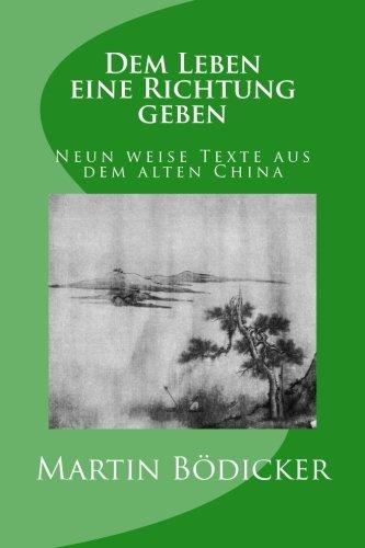 dem-leben-eine-richtung-geben-neun-weise-texte-aus-dem-alten-china