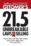 [ JEFFREY GITOMER'S 21.5 UNBREAKABLE LAWS OF SELLING: PROVEN ACTIONS YOU MUST TAKE TO MAKE EASIER, FASTER, BIGGER SALES.... NOW AND FOREVER! By Gitomer, Jeffrey ( Author ) Hardcover Sep-02-2013