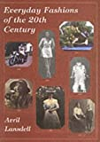 img - for Everyday Fashions of the 20th Century (History in Camera) by Avril Lansdell (1999-10-01) book / textbook / text book