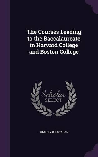 Download The Courses Leading to the Baccalaureate in Harvard College and Boston College PDF