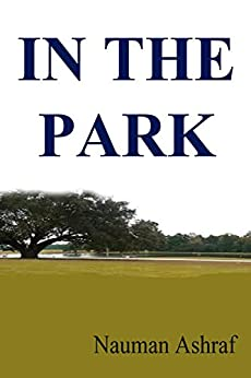 In The Park: Short story filled with suspense and thrills by [Ashraf, Nauman]