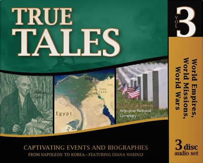 True Tales: Napoleon to Korea and Beyond (AD 18001956) Volume 3 Audio CD (History Revealed)