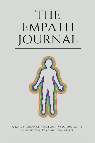 The Empath Journal: A Daily Journal For Your Precious Gifts (Intuition, Psychic, Empathy):  Colorful Energy - edition pdf