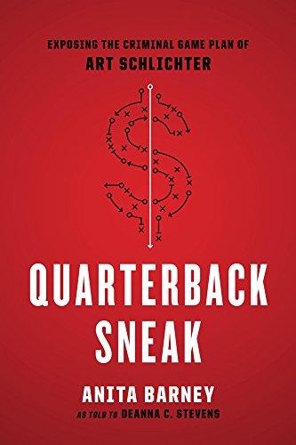 Quarterback Sneak: Exposing the Criminal Game Plan of Art Schlichter