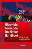 Ultraviolet Germicidal Irradiation Handbook: UVGI