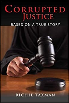 Book Corrupted Justice by Richie Taxman (2015-06-03)
