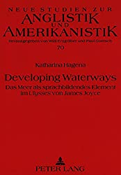 Developing waterways: Das Meer als sprachbildendes Element im Ulysses von James Joyce (Neue Studien zur Anglistik und Amerikanistik)
