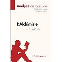 L'Alchimiste de Paulo Coelho (Analyse de l'oeuvre): Comprendre la littérature avec lePetitLittéraire.fr (Fiche de lecture) (French Edition)