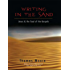 Writing in the Sand: Jesus and the Soul of the Gospels
