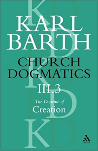 Church Dogmatics The Doctrine of Creation, Volume 3, Part 3: The Creator And His Creature