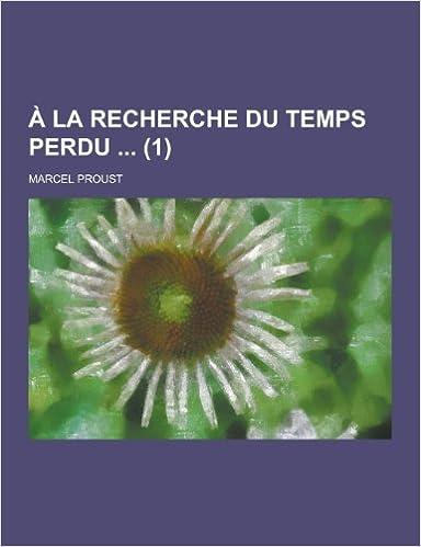 A La Recherche Du Temps Perdu 1 French Edition Marcel