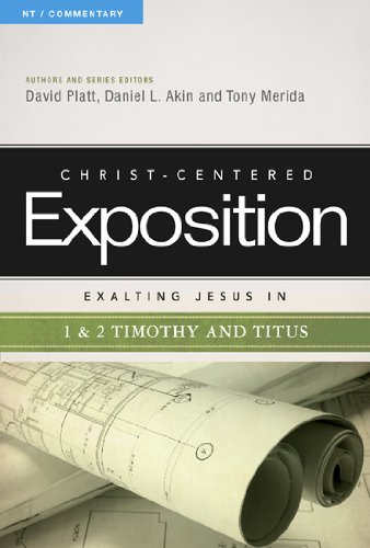 D0wnl0ad Exalting Jesus in 1 & 2 Timothy and Titus (Christ-Centered Exposition Commentary)<br />PDF