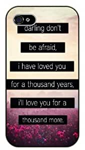 iPhone 4 / 4s Darling don't be afraid, I have loved you for a thousand years, floral black plastic case / Inspirational and motivational Ed Sheeran life quotes by icecream design