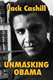 Unmasking Obama: The Fight to Tell the True Story