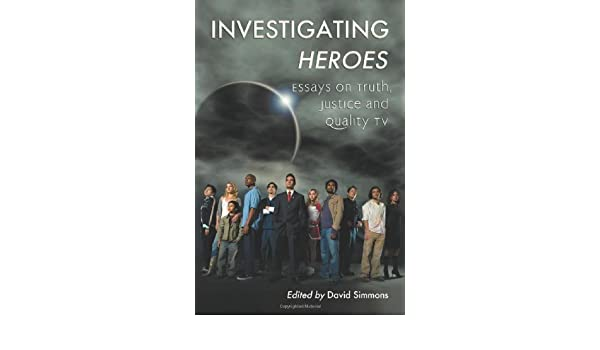 Fsu Admissions Essay Investigating Heroes Essays On Truth Justice And Quality Tv  Kindle  Edition By David Simmons Humor  Entertainment Kindle Ebooks  Amazoncom Essays On Moral Values also Example Of Comparative Essay Investigating Heroes Essays On Truth Justice And Quality Tv  History Examples For Sat Essay