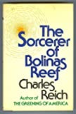 The Sorcerer of Bolinas Reef, Charles A. Reich, 0394491920