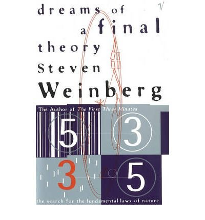 [(Dreams of a Final Theory: The Search for the Fundamental Laws of Nature)] [ By (author) Steven Weinberg ] [September, 1993] (Steven Weinberg Dreams Of A Final Theory)