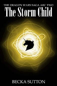 The Storm Child (The Dragon Wars Saga Book 2) (English Edition) por [Sutton, Becka]