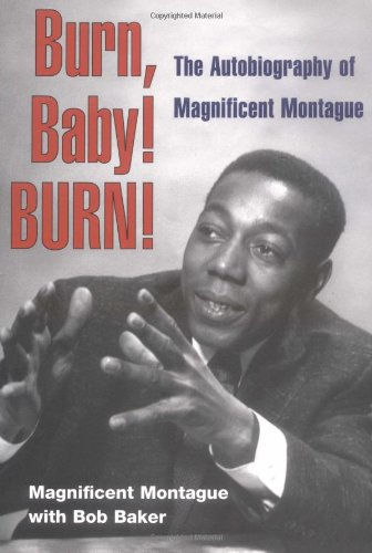 Download Burn, Baby! BURN!: The Autobiography of Magnificent Montague (Music in American Life) pdf epub
