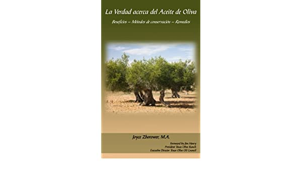 Amazon.com: La Verdad acerca del Aceite de Oliva (Spanish Food and Nutrition Series nº 3) (Spanish Edition) eBook: Joyce Zborower, M. Angelica Brunell S.: ...
