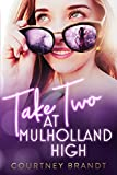 Amazon.com: Take Two at Mulholland High eBook: Brandt, Courtney: Kindle Store