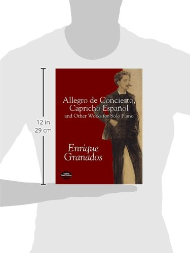 Allegro de Concierto, Capricho Español and Other Works for Solo Piano (Dover Music for Piano): Enrique Granados: 9780486424293: Amazon.com: Books