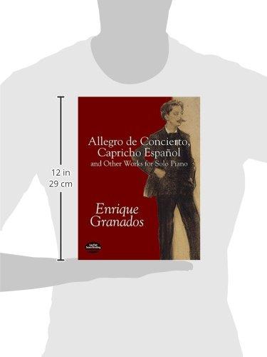 Allegro de Concierto, Capricho Español and Other Works for Solo Piano (Dover Music for Piano): Enrique Granados: 9780486424293: Amazon.com: Books