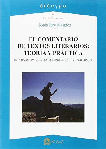 El comentario de textos literarios : teoría y práctica : guía básica para el comentario de un texto literario