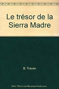 Le Trésor de la Sierra Madre par Traven