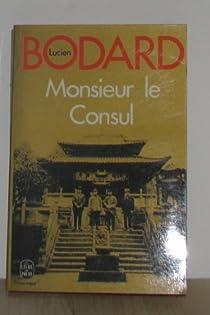 Monsieur Le Consul par Bodard