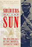 Soldiers of the Sun: The Rise and Fall of the