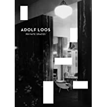 Adolf Loos: Private Spaces