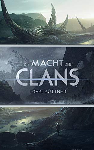 Die Macht der Clans 1 - 3: Sammelband (German Edition)
