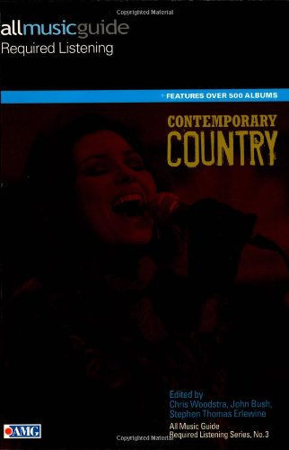 All Music Guide Required Listening Series: Contemporary Country