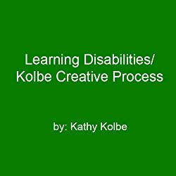 Learning Disabilities/Kolbe Creative Process