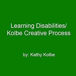 Learning Disabilities/Kolbe Creative Process Speech