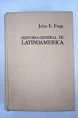 HISTORIA GENERAL DE LATINOAMÉRICA: Amazon.es: FAGG, John Edwin: Libros