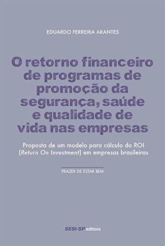 O Retorno Financeiro de Programas de Promoção da Segurança, Saúde e Qualidade de Vida nas Empresas