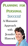 Planning for Personal Success: A Humanist Approach