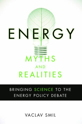Energy Myths and Realities: Bringing Science