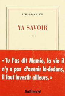Va savoir : roman, Ducharme, Réjean