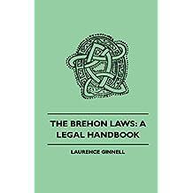 The Brehon Laws: A Legal Handbook