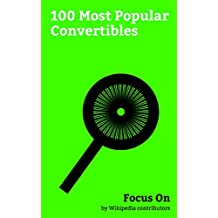 Focus On: 100 Most Popular Convertibles: Ford Mustang, BMW M3, Jeep Wrangler, Porsche 911, Chevrolet Camaro, BMW 3 Series, Chevrolet Impala, Pontiac Firebird, Shelby Mustang, Dodge Challenger, etc.