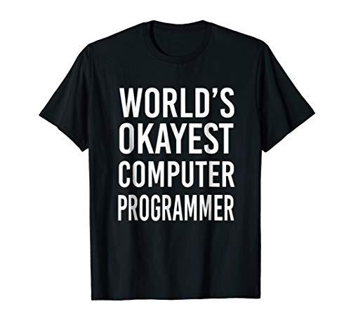 (World's Okayest Computer Programmer Funny T Shirt Best)