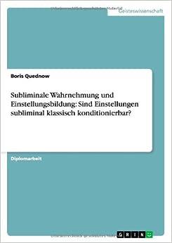 Subliminale Wahrnehmung und Einstellungsbildung: Sind Einstellungen subliminal klassisch konditionierbar?
