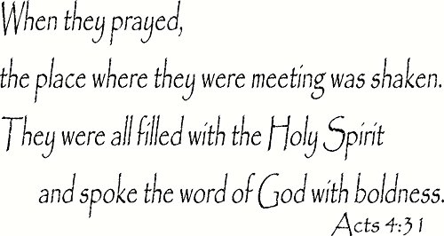 Acts 4:31 Wall Art, When They Prayed, the Place Where They Were Meeting Was Shaken. They Were All Filled with the Holy Spirit and Spoke the Word of God with Boldness, Creation Vinyls