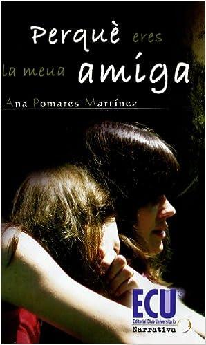 Perquè eres la meua amiga (Catalan Edition)