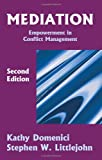 Mediation : Empowerment in Conflict Management, Domenici, Kathy and Littlejohn, Stephen W., 1577661885