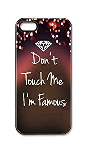 iPhone 5S 5 new 5G Case - Don't Dont Touch Me I'm the Im Famous Hard Plastic Back Protection could Phone Case Cover -448 providing TOOT0 Case